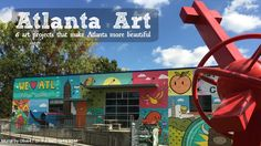 Atlanta is changing. Evolving... to something greater than we ever dreamed. Several art projects around the city are cause for this and deserve recognition.