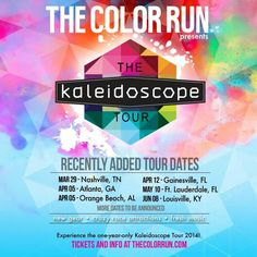 Here are the dates for the kaleidoscope tour by the color run!!!! This is going to be fun! I've really been wanting to do one & this one looks super fun! Yayyyy!