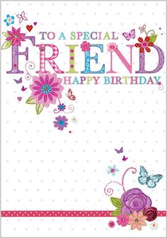 Birthday Card For A Special Friend Happy Cards Belated