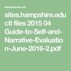 sites.hampshire.edu ctl files 2015 04 Guide-to-Self-and-Narrative-Evaluation-June-2016-2.pdf