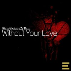 Minas Portokalis & Dj Themis collaborate on new single 'Without Your Love' Minas Portokalis and Dj Themis, have joined forces for their first ever collaboration, 'Without Your Love.' The track features a series of distinct melodic flair, encompassing the production skills of all 2 artists. The track showcases a blend of indie dance and nu-disco combined with beautiful vocals. Artists : Minas Portokalis,Dj Themis   Track : Without Your Love (Single) Catalog number: EMPSR057