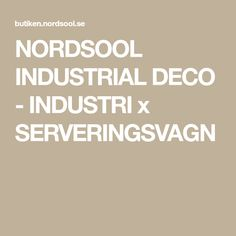 NORDSOOL INDUSTRIAL DECO                          - INDUSTRI x SERVERINGSVAGN
