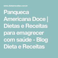 Panqueca Americana Doce | Dietas e Receitas para emagrecer com saúde - Blog Dieta e Receitas