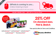 Get 25% OFF on standard Canvas prints when you order online from Q-Photo!  See www.qphoto.co.za to view our amazing Launch Specials