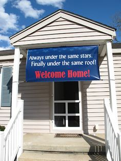 Welcome home deployment sign-maybe this one?