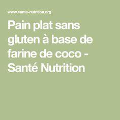 Pain plat sans gluten à base de farine de coco - Santé Nutrition