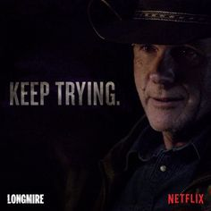 'Longmire' Season 5 Cancelled Or Renewed: Fans Start Online Petition, Demands Renewal From Netflix Robert Taylor Longmire, Walt Longmire, Longmire Tv Series, Inspirational Quotes With Images, Life Is Tough, Keep Trying, Stand Tall, Cheryl, Make You Smile