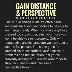 Step back and gain some perspective from it. Me Quotes, Motivational Quotes, Inspirational Quotes, Life Advice, Love Messages, Self Help, Positive Quotes, Positive Life, Life Lessons