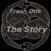 Fresh Otis-The Story by FrEsH-oTiS (official) on SoundCloud