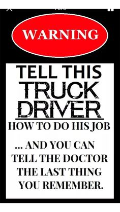 Oh, I so need this, but for a motorcycle tech! Big Rig Trucks, Cool Trucks, Semi Trucks, Truck Driver Wife, Truck Drivers, Trucker Quotes, Truck Memes, Funny Quotes, Life Quotes