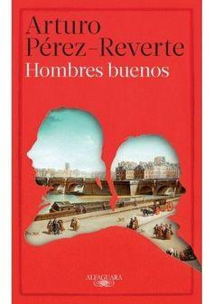 HOMBRES BUENOS   ARTURO PEREZ REVERTE  MEJORESLIBROS
