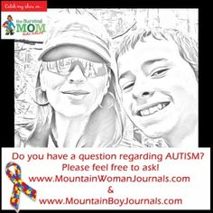 Mountain Woman Journals Radio Show on Autism An interview with my son Austin who is high functioning autistic with asperger tendencies.