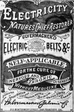 Electricity, Nature's Chief Restorer for the cure of nervous and chronic diseases without medicine. Pulvermacher's Electric Belts