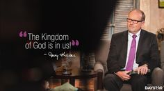 """The Kingdom of God is in us!"" -Gary Keesee [Daystar.com]"