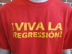 Viva La Regression T-Shirt. $18.00, via Etsy.