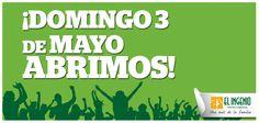 ¡Seguimos con las buenas noticias y es que el DOMINGO 3 DE MAYO ABRIMOS! :D