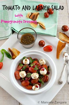 Tomato and Labneh Salad with Pomegranate Dressing.