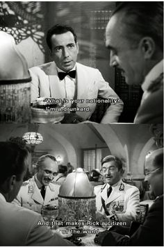Casablanca... if you've never seen this, you are missing out on so much.