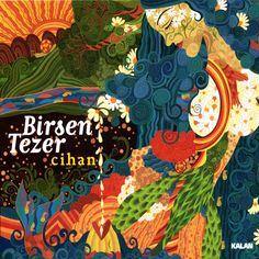 """Cihan"" by Birsen Tezer"