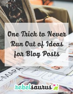 One Trick to Never Run Out of Ideas for Blog Posts