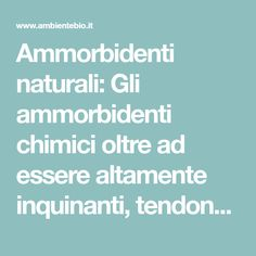 Ammorbidenti naturali: Gli ammorbidenti chimici oltre ad essere altamente inquinanti, tendono a fissarsi nelle fibre dei tessuti, creando una patina che Home Remedies, Fiber, Environment, Home, Permaculture, Remedies, Home Health Remedies, Natural Home Remedies
