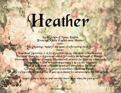 Name Meaning and Analysis - Modern Heather Name Meaning, Names With Meaning, Heather Flower, Scottish Heather, Female Names, Love My Kids, Describe Me, Get To Know Me, Never Give Up