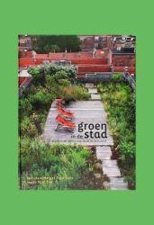 Groen in de stad, inspirerende ideeën voor stads- en daktuinen | ARGUSactueel