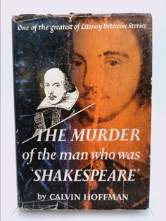 The Murder of the Man Who Was Shakespeare