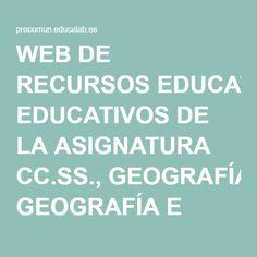 WEB DE RECURSOS EDUCATIVOS DE LA ASIGNATURA CC.SS., GEOGRAFÍA E HISTORIA EN ESO | Procomún