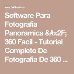 Software Para Fotografia Panoramica / 360 Facil - Tutorial Completo De Fotografia De 360 Grados