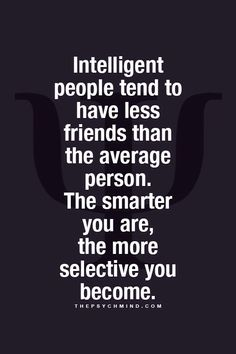 I don't have many friends but the ones I have I treasure.