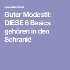 Guter Modestil: DIESE 6 Basics gehören in den Schrank! Take Me Out, Mode Style, Hair Beauty, Life Hacks, Fashion Tips, Fashion Hacks, Hair Styles, Womens Fashion, Outfits