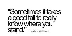 sometimes it takes a good fall..