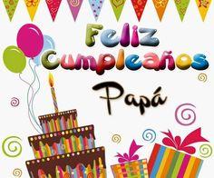 Imágenes de Cumpleaños para Papá | Felicitaciones, Frases para Dedicar - ツ Imagenes para Cumpleaños ツ