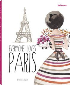 Leslie Jonath - Everyone Loves Paris by teNeues.de