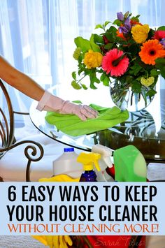 I don't know about you, but I definitely have better things to do with my time than spend all day cleaning. Unfortunately, it is a fact of life. Here are 6 easy ways to keep your house cleaner without cleaning more!
