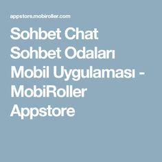 Sohbet Chat Sohbet Odaları Mobil Uygulaması - MobiRoller Appstore