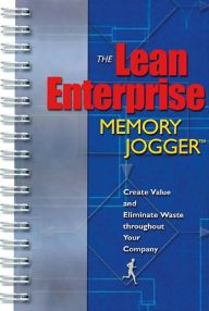The Lean Enterprise Memory Jogger: Creating Value and Eliminating Waste Throughout Your Company / Edition 1 by Richard L. MacInnes Download
