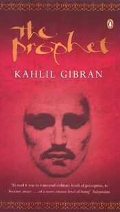 The Prophet is a book of 26 prose poetry essays written in English by the Lebanese artist, philosopher and writer Kahlil Gibran.Almustafa, has lived in the foreign city of Orphalese for 12 years and is about to board a ship which will carry him home. He is stopped by a group of people, with whom he discusses topics such as life and the human condition. The book is divided into chapters dealing with love, marriage, children, giving, eating and drinking, work, joy and sorrow, houses, clothes,etc.