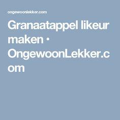 Granaatappel likeur maken • OngewoonLekker.com