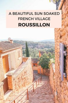The beautiful sun soaked French village of Roussillon, France. One of the most beautiful villages you must visit in Provence