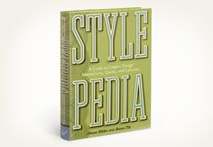 """Stylepedia is a mini-encyclopedia of iconic graphic design and symbols, from the first Santa Claus to camouflage patterns, and significant movements from Art Nouveau to postmodern."" - Louise Fili"