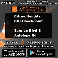 NOW #California DUI Checkpoint #CitrusHeights Sunrise Blvd & Antelope Rd #NODUI #CA #MrCheckpoint