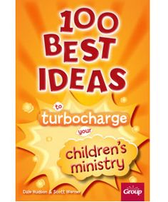 100 Best Ideas for Childrens Ministry (Book Giveaway) ~ RELEVANT CHILDRENS MINISTRY