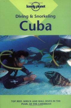 Diving & Snorkeling Cuba (Lonely Planet Diving & Snorkeling Great Barrier Reef): Diana Williams http://www.cuba-junky.com/cuba/books.htm
