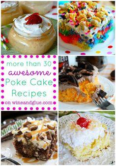 More than 30 Awesome Poke Cake Recipes!! via www.wineandglue.com