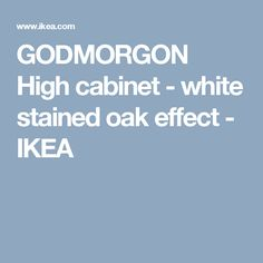 GODMORGON High cabinet - white stained oak effect - IKEA #HomeAppliancesBrochure