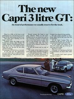 Ford 1969 - oh alright, the one, yes, yes, do kinda like them. Ford Capri, Vintage Bikes, Vintage Cars, Gp F1, Mercury Capri, Car Advertising, Newspaper Advertisement, Australian Cars, Car Brochure