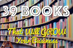 Looking for a book that will help you grow your business? 47 experts recommended these 39 books which helped them grow their business to new heights.