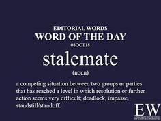 "Word of the - Editorial Words. Today's ""Word of the Day"" is stalemate and it is a noun meaning. Advanced English Vocabulary, English Vocabulary Words, English Phrases, Interesting English Words, Learn English Words, Ielts Writing, Writing Words, English Writing Skills, English Lessons"
